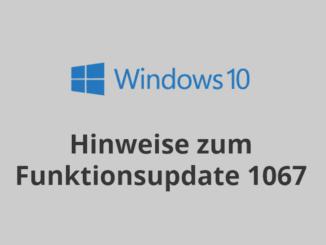 Hinweise zum Win10 Funktionsupdate 1067